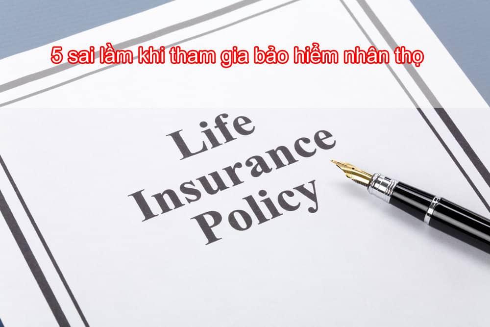 5 sai lầm khi tham gia bảo hiểm nhân thọ